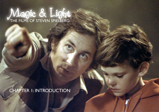 magic and light the films of steven spielberg chapter  video essay magic and light the films of steven spielberg chapter 1 introduction