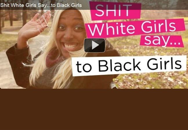 Shit white girls say to black