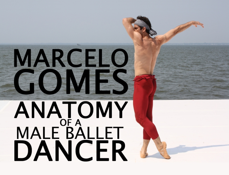 Project Of The Day The Art Of Ballet In Documentary Marcelo Gomes