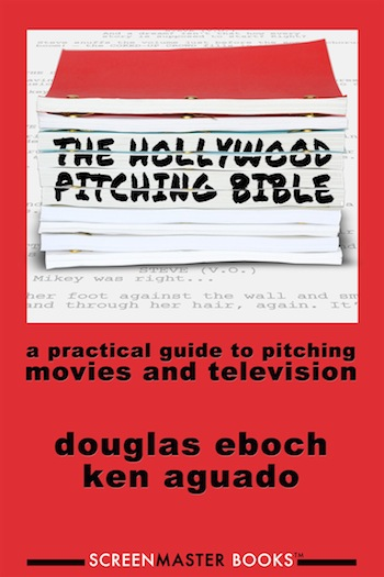 How to Develop a Pitch: An Excerpt from 'The Hollywood Pitching
