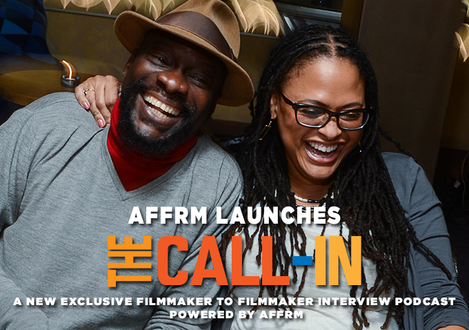 Exclusive: AFFRM Launches New Black Filmmaker Conversations Podcast Series – 'The Call-In'
