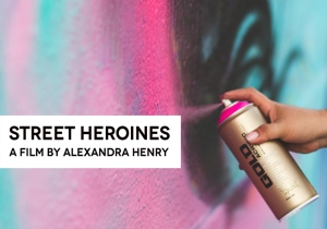 Project of the Day - Street Heroines