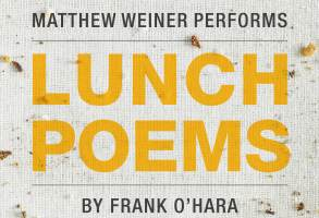 "Matthew Weiner Performs Frank O'Hara's ""Lunch Poems"""