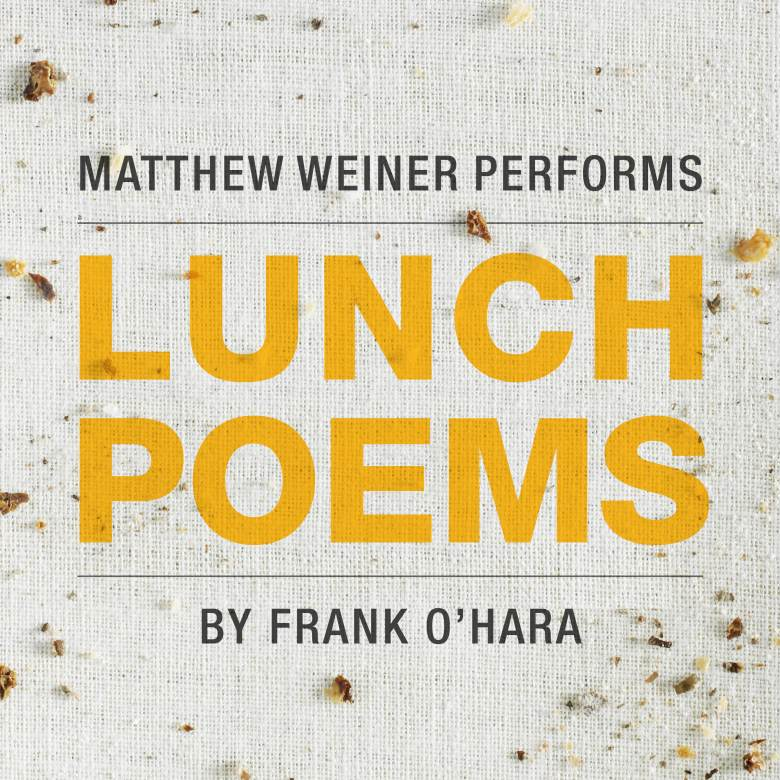 """Matthew Weiner Performs Frank O'Hara's """"Lunch Poems"""""""
