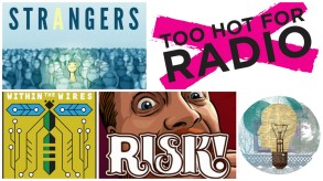 Strangers, Too Hot for Radio, Within the Wires, Risk, The Bright Sessions