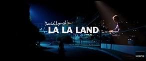 La La Land, David Lynch