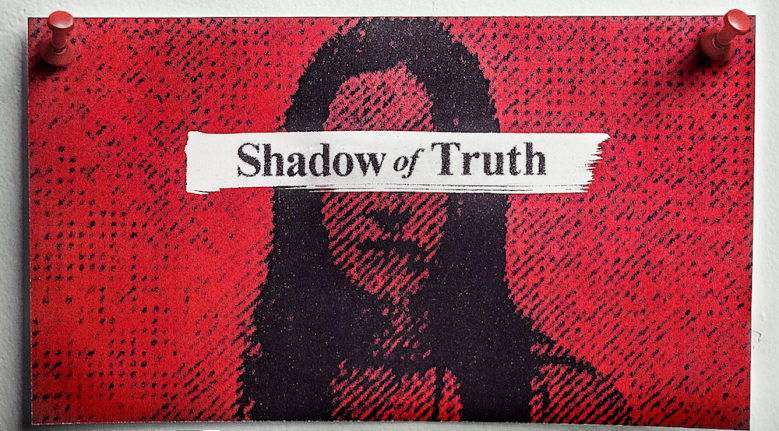 """""""Shadow of Truth"""""""