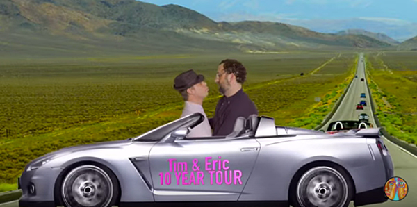 Tim and Eric's tour