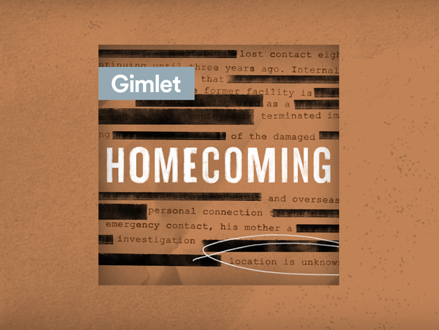 Homecoming Gimlet Media Season 2