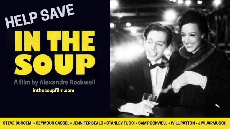 In the Soup': Help Save the Only Archival Print of Sundance