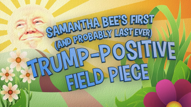 Samantha Bee Donald Trump Full Frontal