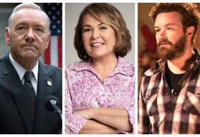 "Kevin Spacey on ""House of Cards,"" Roseanne Barr on ""Roseanne,"" Danny Masterson on ""The Ranch"""
