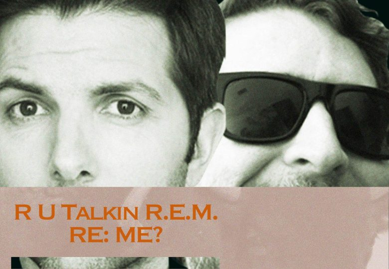 R U Talkin REM RE ME? Adam Scott Scott Aukerman