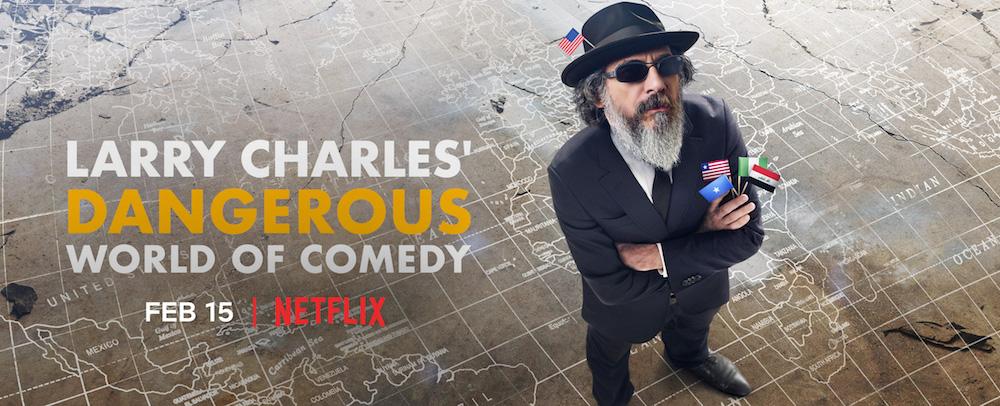 Larry Charles Dangerous World of Comedy poster Netflix