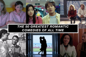 The 50 Greatest Romantic Comedies of All Time