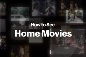 MoMA Celebrates the Largest Body of Moving-Image Work: Home Movies