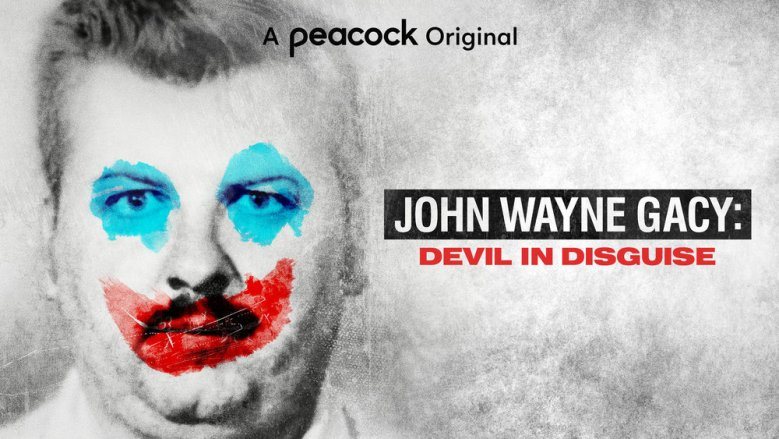 "DEVIL IN DISGUISE: THE UNTOLD STORY OF JOHN WAYNE GACY -- Pictured: ""Devil in  Disguise: The Untold Story of John Wayne Gacy"" Key Art -- (Photo by: Peacock)"